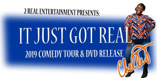 Chelle T... It Just Got Real Comedy Tour & DVD Release - Modesto