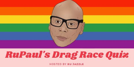 RuPaul's Drag Race Quiz hosted by Ru Jazzle  tickets
