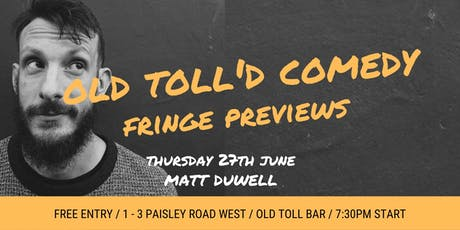 Old Toll'd Comedy Fringe Previews: Matt Duwell  tickets