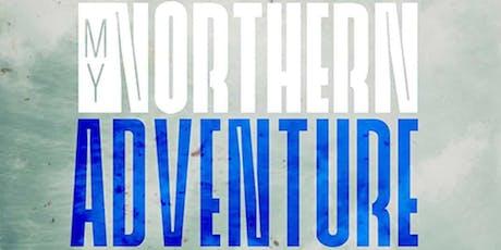 Talk: My Northern Adventure tickets