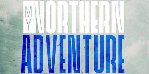 Talk: My Northern Adventure