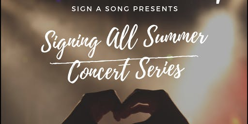 Sign A Song's Signing All Summer Concert Series