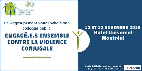 "Colloque public ""Engagé.e.s ensemble contre la violence conjugale"" billets"