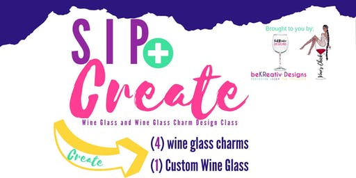 Sip & Create- Wine Glass  and  Wine Glass Charm Design Class