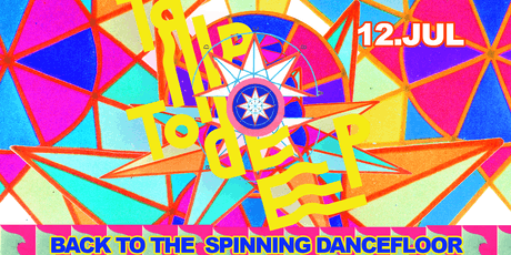 Trip to Deep // Back to The Spinning Dance Floor ingressos
