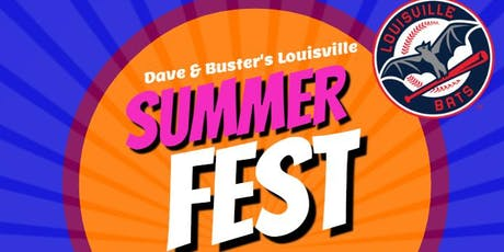 Dave & Buster's Louisville Summer Fest! tickets