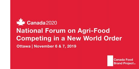 The Canada 2020 National Forum on Agri-Food: Competing in a New World Order tickets