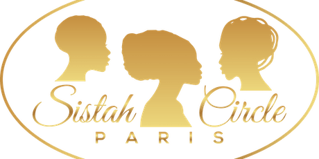 Black women Writers, artists, fashion with  Sistah Circle Paris billets