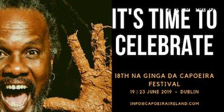 DUBLIN CAPOEIRA FESTIVAL - 18th NA GINGA DA CAPOEIRA tickets