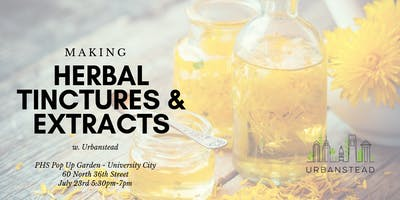 Herbal Tinctures & Extract Making with Urbanstead @ PHS Pop Up Garden UCity