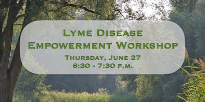 Lyme Empowerment Workshop