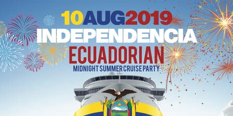 ECUADORIAN INDEPENDENCE DAY :: MIDNIGHT SUMMER CRUISE PARTY :: BOAT KINGZ tickets