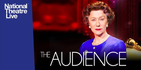 National Theatre Live: The Audience tickets