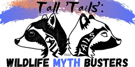 Tall 'Tails': Wildlife Myth Busters tickets