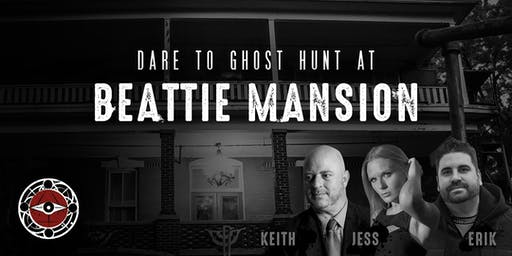 Live Ghost Hunt at Beattie Mansion