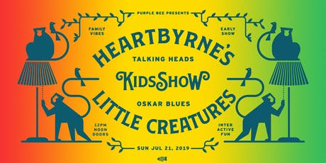 Talking Heads Kids Show • Heartbyrne's Little Creatures! tickets
