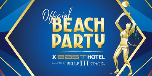 Official Beach Party X EAST HOTEL presented by Belle Etage