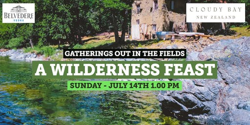 A Wilderness Feast - Gatherings Out in the Fields