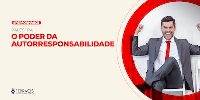 [BRASÍLIA/DF] PALESTRA O Poder da Autorresponsabilidade 11/07/2019