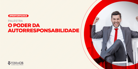 [BRASÍLIA/DF] PALESTRA O Poder da Autorresponsabilidade 11/07/2019 ingressos