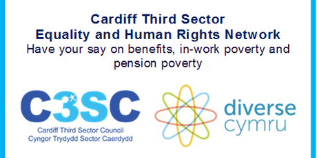 Cardiff Third Sector Equality and Human Rights Network – Have your say on benefits, in-work poverty and pension poverty tickets