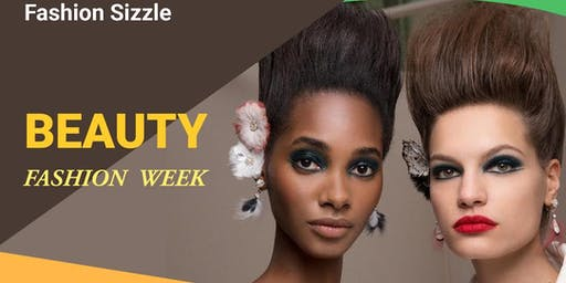 "BEAUTY FASHION WEEK  PRESENTED BY "" FASHION SIZZLE """