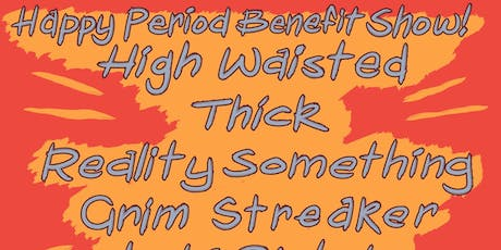 High Waisted, Thick, Reality Something, Grim Streaker, Lola Pistola tickets