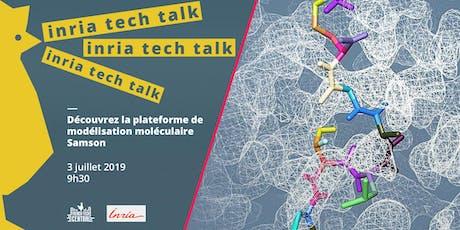 Inria Tech Talk - La modélisation moléculaire @Samson billets