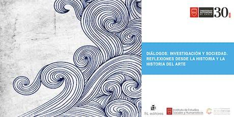 Presentación del libro Diálogos: investigación y sociedad. Reflexiones desde la Historia y la Historia del Arte tickets