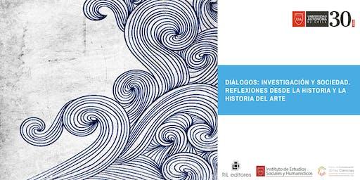 Presentación del libro Diálogos: investigación y sociedad. Reflexiones desde la Historia y la Historia del Arte