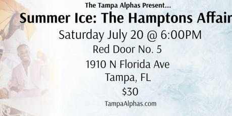 The Tampa Alphas Present Summer Ice 18 | The Hampton's Affair tickets