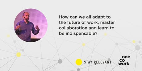 The Relevant Business Model: How can we adapt to the future of work, master collaboration and learn to be indespensible entradas