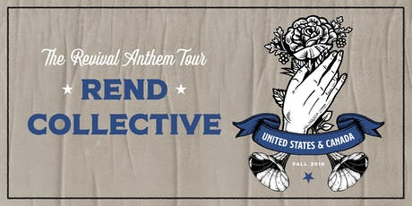 Rend Collective - REVIVAL ANTHEM TOUR - Regina, SK tickets
