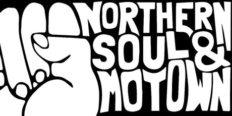 NORTHERN SOUL AND MOTOWN  tickets