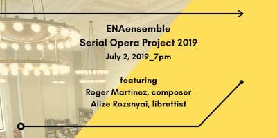 ENAensemble Serial Opera: July Edition