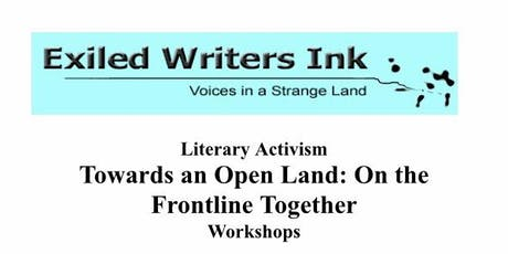Towards an Open Land: On the Frontline Together- Literary Activism Workshops tickets