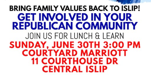 Islip GOP Lunch & Learn: Bring Family Values Home