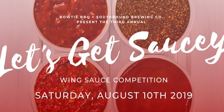 3rd Annual Let's Get Saucey: Wing Sauce Competition tickets