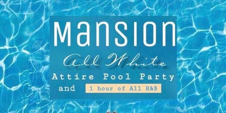 All White Attire Mansion Pool Party  tickets