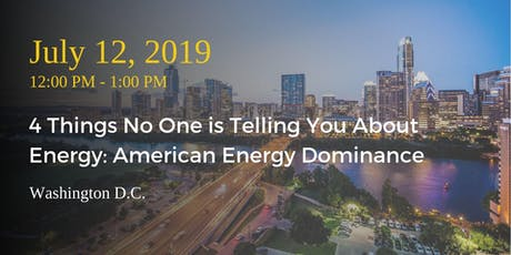 4 Things No One Is Telling You About Energy: American Energy Dominance tickets
