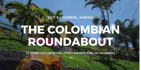 The Colombian Roundabout [Short documentary + Travel Advice] tickets