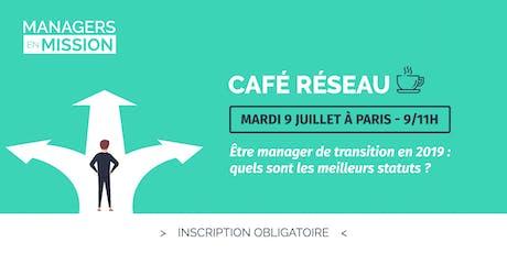 [ Café Réseau ] Être manager de transition en 2019 : quels sont les meilleurs statuts ? billets