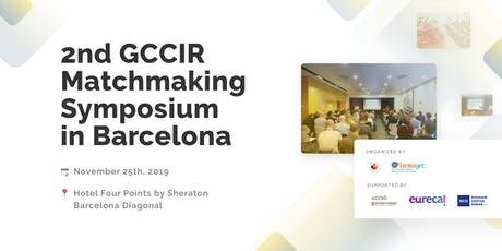 2nd GCCIR Matchmaking Symposium in Barcelona Tickets