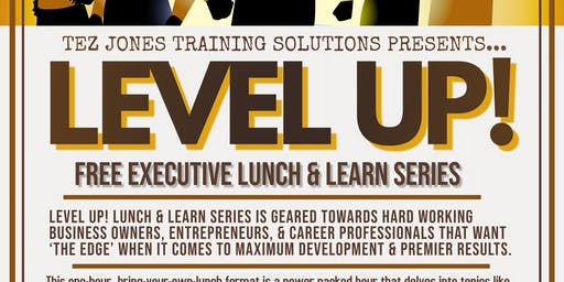 LEVEL UP! Lunch and Learn