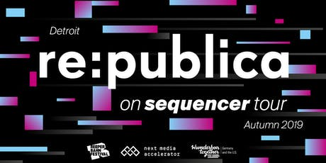 Save The Date - re:publica Detroit - Sequencer Tour tickets