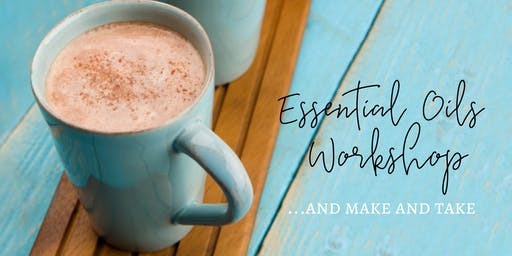 Essential Oil Workshop and Make and Take