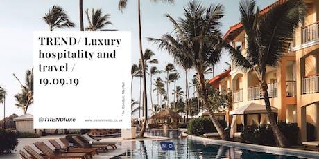 TREND: Luxury Hospitality & Travel - Digital Innovation tickets