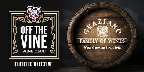 Graziano Family Winery Off the Vine tickets
