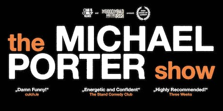 CHAOS COMEDY CLUB presents: the MICHAEL PORTER Show Tickets
