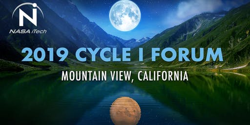 2019 NASA iTech Cycle I Forum - MOUNTAIN VIEW